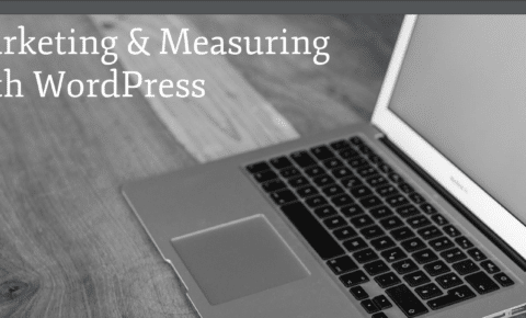 Marketing & Measuring with WordPress presentation