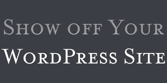 Show off your WordPress Site